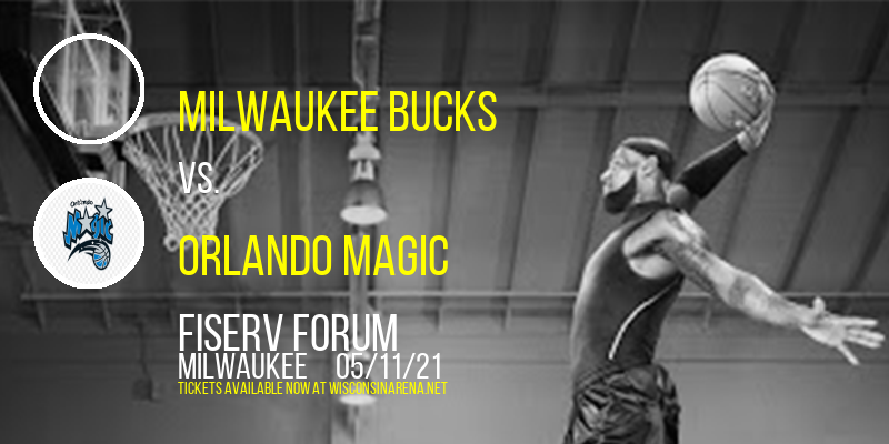Milwaukee Bucks vs. Orlando Magic at Fiserv Forum