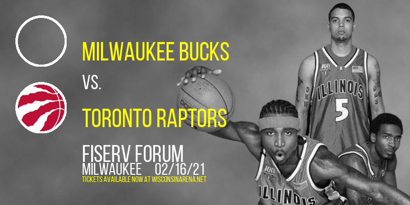 Milwaukee Bucks vs. Toronto Raptors at Fiserv Forum
