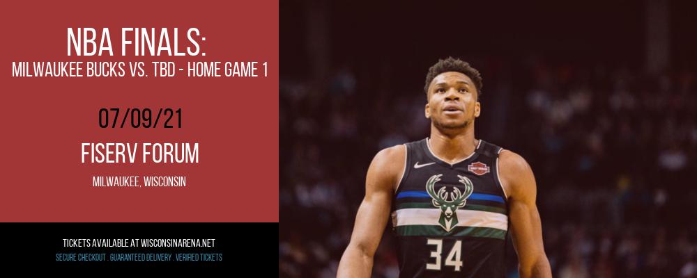 NBA Finals: Milwaukee Bucks vs. TBD - Home Game 1 (Date: TBD - If Necessary) at Fiserv Forum