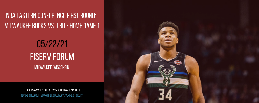 NBA Eastern Conference First Round: Milwaukee Bucks vs. TBD - Home Game 1 (Date: TBD - If Necessary) at Fiserv Forum