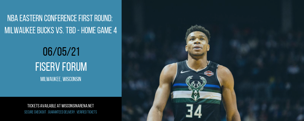 NBA Eastern Conference First Round: Milwaukee Bucks vs. TBD - Home Game 4 (Date: TBD - If Necessary) [CANCELLED] at Fiserv Forum