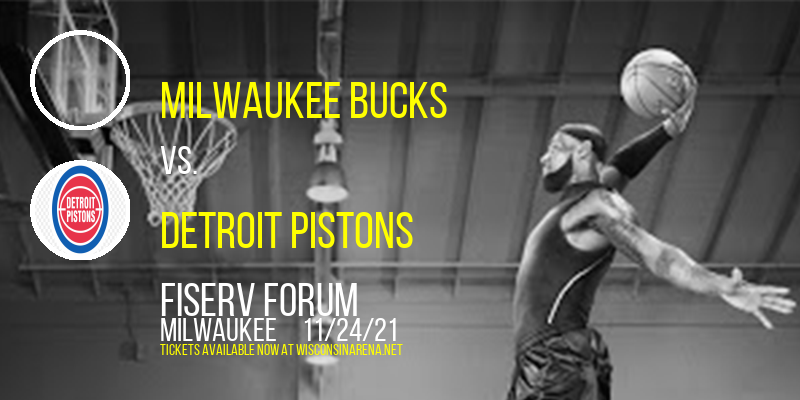 Milwaukee Bucks vs. Detroit Pistons at Fiserv Forum