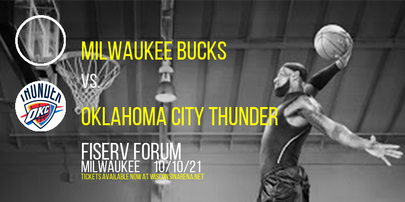 NBA Preseason: Milwaukee Bucks vs. Oklahoma City Thunder at Fiserv Forum